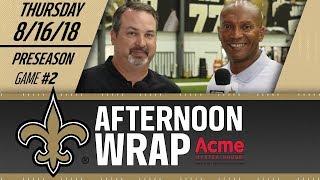 Saints Afternoon Wrap | Saints vs. Cardinals Preview | 2018 Training Camp