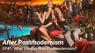 After Postmodernism | 1. What (Really) Was Postmodernism?