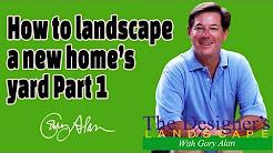 How to Landscape a new home's yard Part 1DesignersLandscape#610