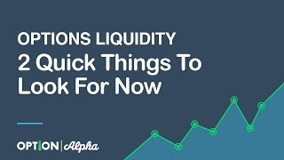 Great Options Liquidity - 2 Quick Things To Look For Now