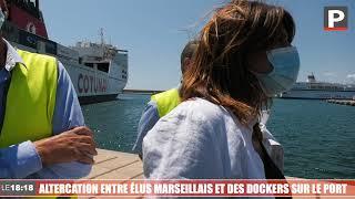 Grand port maritime de Marseille : altercation entre élus marseillais et des dockers