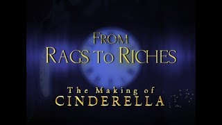 From Rags To Riches: The Making of Cinderella (Full Documentary)