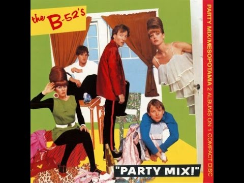 The B-52's - Party MIX! (A) 1981