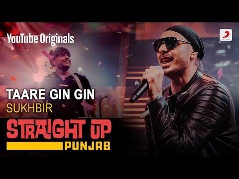 Taare Gin Gin  Sukhbir  Straight Up Punjab