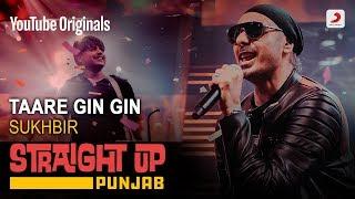 Download Taare Gin Gin | Sukhbir | Straight Up Punjab