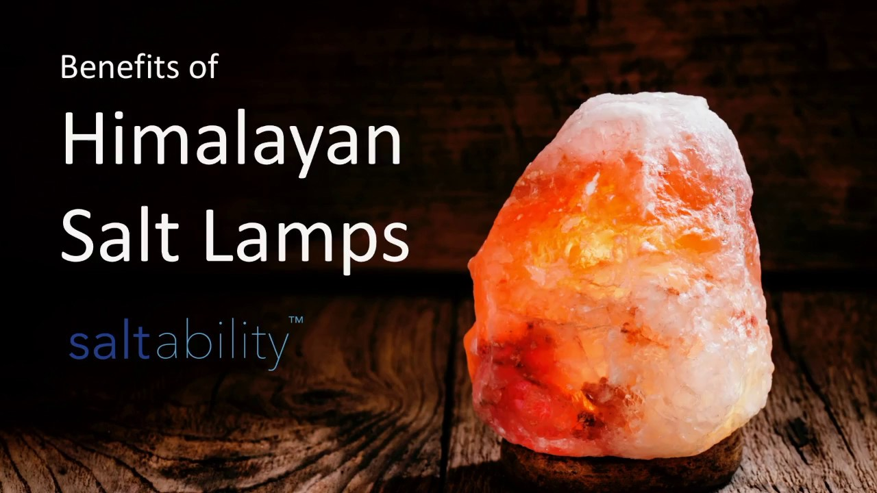 Benefits of Himalayan Salt Lamps from Saltability