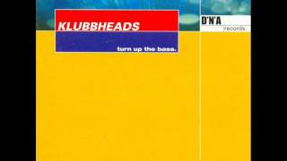 Klubbheads - Turn Up The Bass (First Mix)