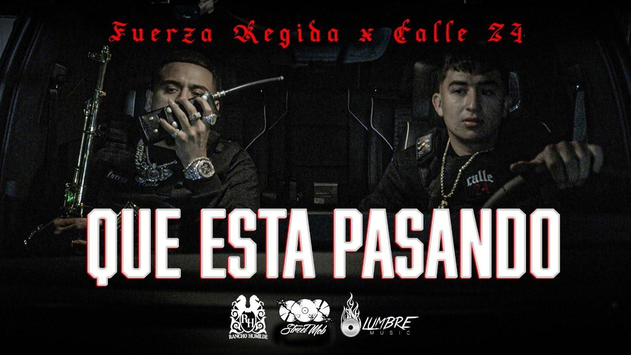 Download Fuerza Regida x Calle 24 - Que Esta Pasando [Official Video]