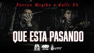 Fuerza Regida x Calle 24 - Que Esta Pasando [Official Video]