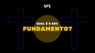 SOS   Qual é o seu Fundamento?   Sem. Gustavo Baracat