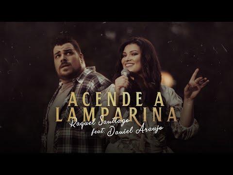 Raquel Santiago feat Daniel Araújo - Acende A Lamparina