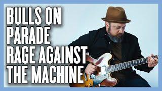 Rage Against The Machine Bulls on Parade Guitar Lesson + Tutorial