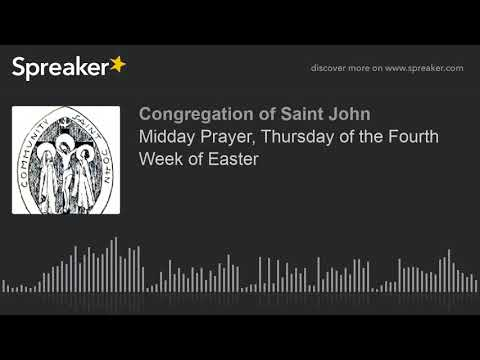 Midday Prayer, Thursday of the Fourth Week of Easter