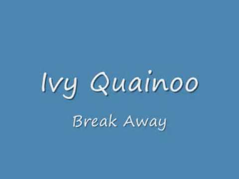 ivy quainoo break away