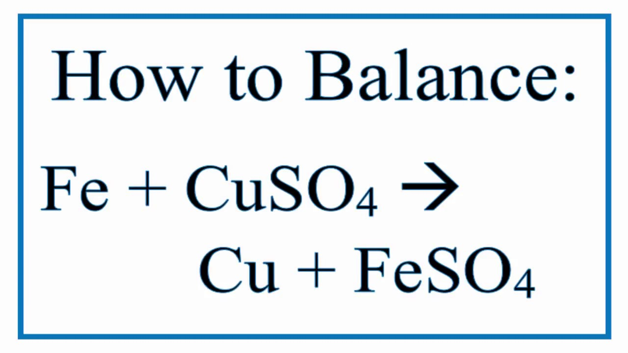 How To Balance Fe Cuso4 Cu Feso4 Iron And Copperii Sulfate