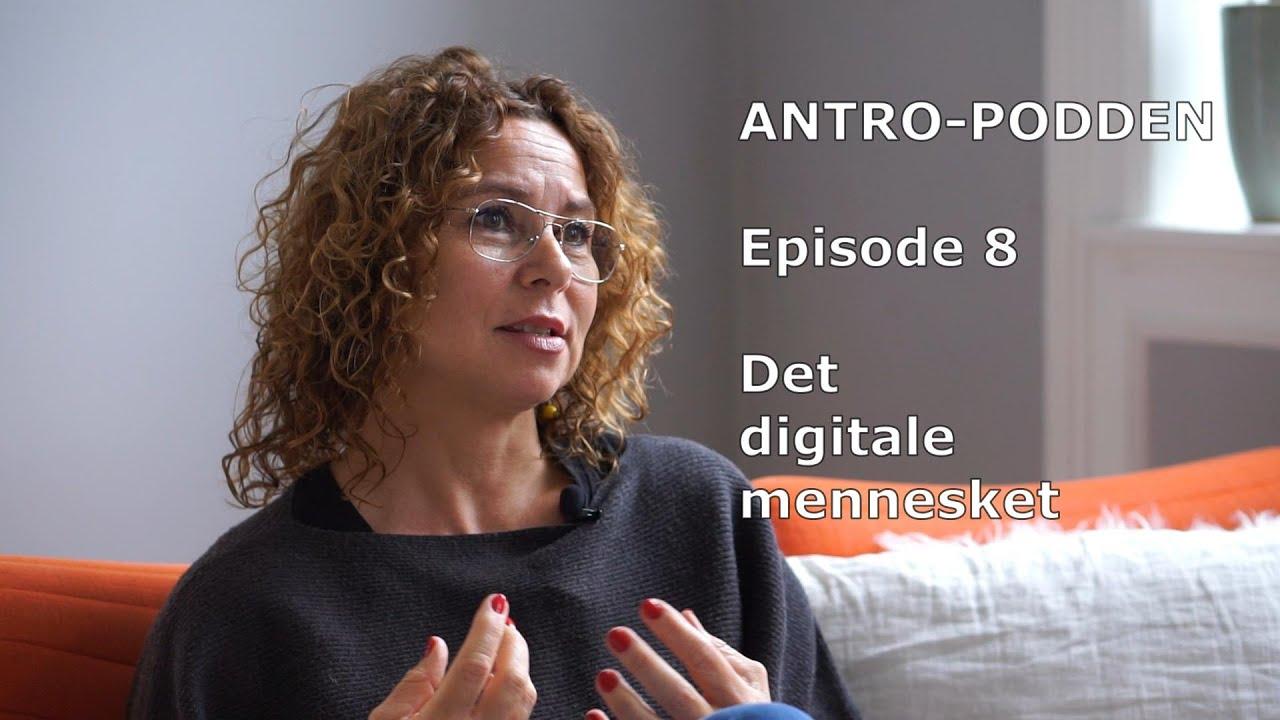 """Antro-podden episode 8 er ute! """"Det digitale mennesket"""" med Lene Pettersen"""
