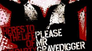 Please Mr Gravedigger - We
