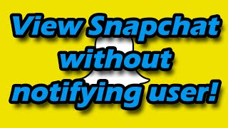 How to view someone's Snapchat without notifying them