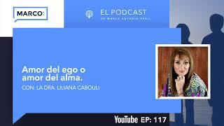 117: Amor del ego o amor del alma, con la Dra. Cabouli