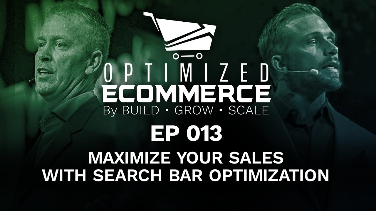 Episode 013 - How the Search Bar Can Help Maximize Traffic & Sales for Your Online Store