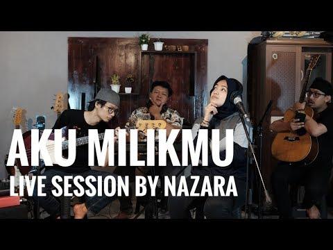 AKU MILIKMU - NAZARA LIVE SESSION (COVER)