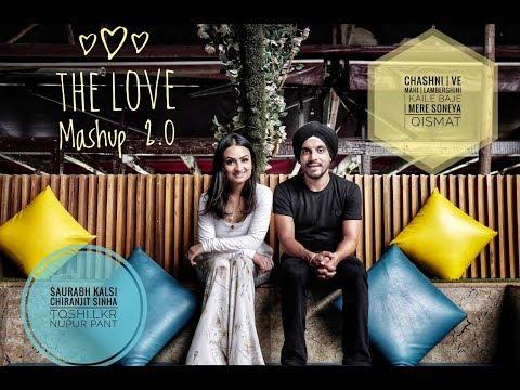 Download Lagu  The Love Mashup 2.0 - CHASHNI/VE MAAHI/LAMBERGHINI/MERE SOHNEYA/QISMAT| NUPUR PANT | SAURABH KALSI Mp3 Free