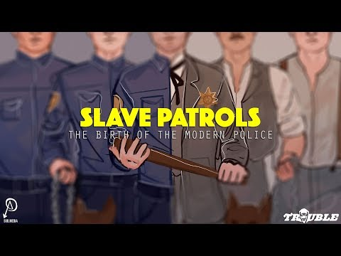Slave Patrols: The Birth of the Modern Police
