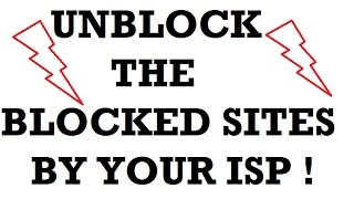 UNBLOCK the BLOCKED sites by your ISP ! - YouTube