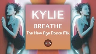 KYLIE | Breathe | The New Age Dance Remix