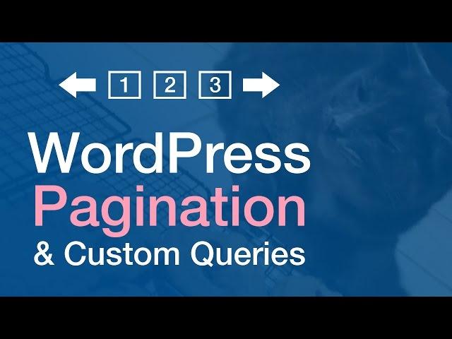 WordPress Pagination Tutorial (Custom Query & Template Integration)