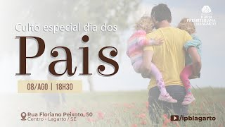 Culto Especial Dia dos Pais | 08/08/2021