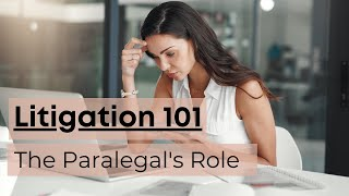 Litigation and the Paralegal's Role
