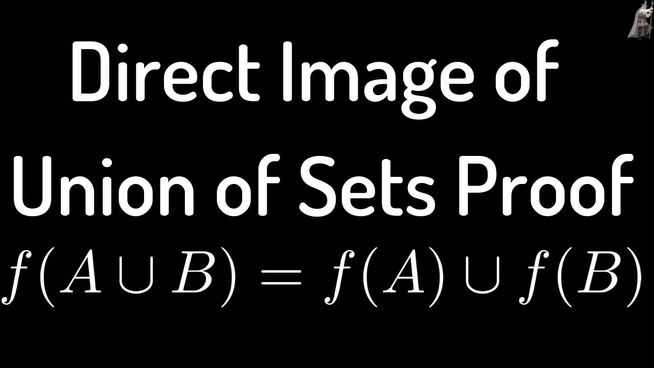 Direct Image of Union of Sets Proof: f(A U B) = f(A) U f(B)