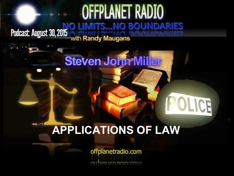 OffPlanet Radio Podcast-08-29-15: Steven John Miller-Applications of Law