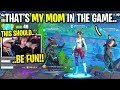 I carried a MOM and her SON in Fortnite squads...