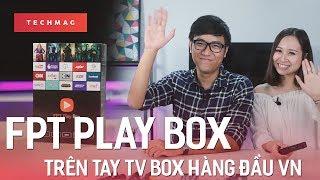 Trên tay FPT Play Box: TV Box hàng đầu VN giá chỉ còn 1,59 triệu đồng