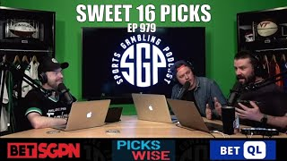 March Madness Picks: Sweet Sixteen Preview - Sports Gambling Podcast (Ep. 979)