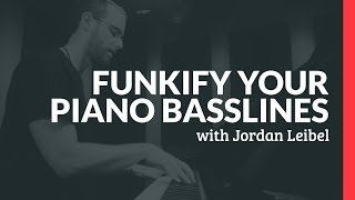 Funkify Your Piano Basslines - Piano Lessons (Pianote)