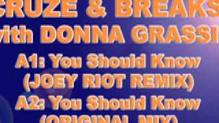 Cruze, Breaks & Donna Grassie - You Should Know (Joey Riot Remix)