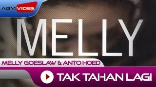 Melly Goeslaw & Anto Hoed - Tak Tahan Lagi | Official Video