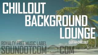 Royalty Free Music - Instrumental Background Lounge | Guitar Chillout (DOWNLOAD:SEE DESCRIPTION)