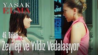 Zeynep ve Yıldız vedalaşıyor - Yasak Elma 46. Bölüm