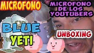 EL MICROFONO DE LOS YOUTUBERS | BLUE YETI UNBOXING