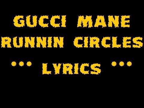 Gucci Mane & Lil Wayne - Runnin Circles [Lyrics]