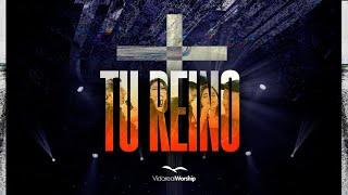 VIDA REAL WORSHIP - Tu Reino - Video Oficial