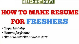 How to make RESUME for FRESHER||Merchant Navy||