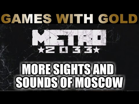 Metro 2033: More Sights and Sounds of Post-Apocalyptic Moscow - a fan trailer
