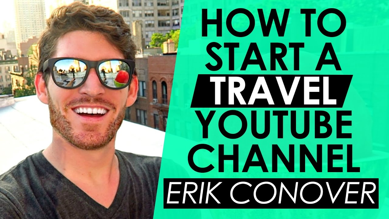 how to open a youtube channel and earn money how to start a travel youtube channel and make money while 3995