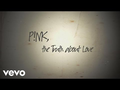 P!nk - The Truth About Love (Official Lyric Video)