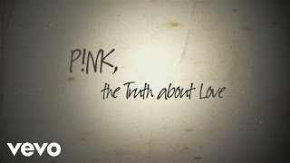 [3.47 MB] P!nk - The Truth About Love (Official Lyric Video)